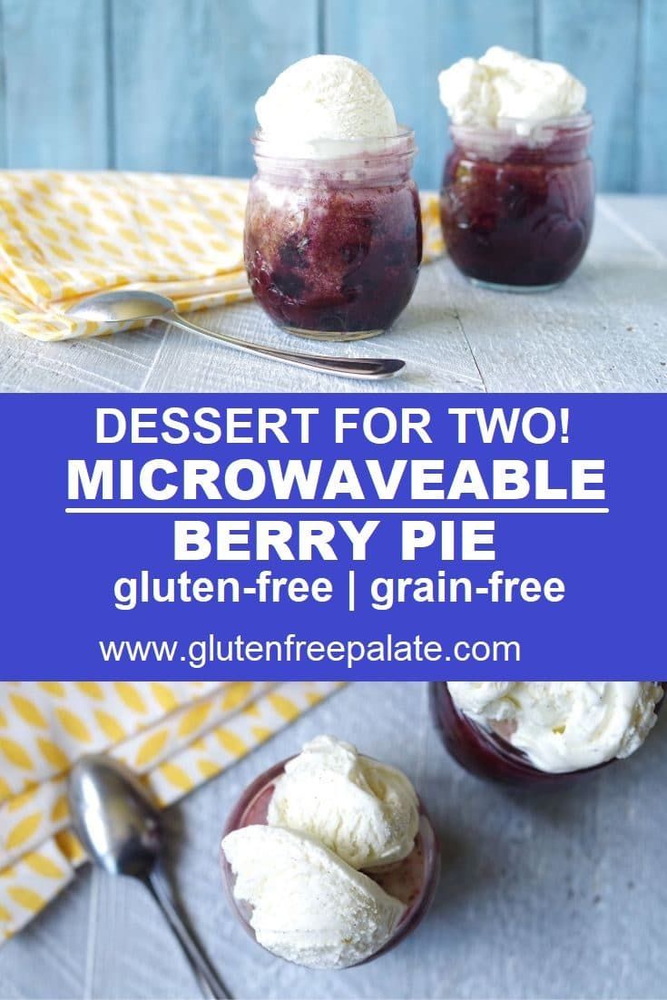 Easy Microwaveable Desserts for Two! This Microwaveable Gluten-Free Berry Pie is easy to make and is ready in minutes.