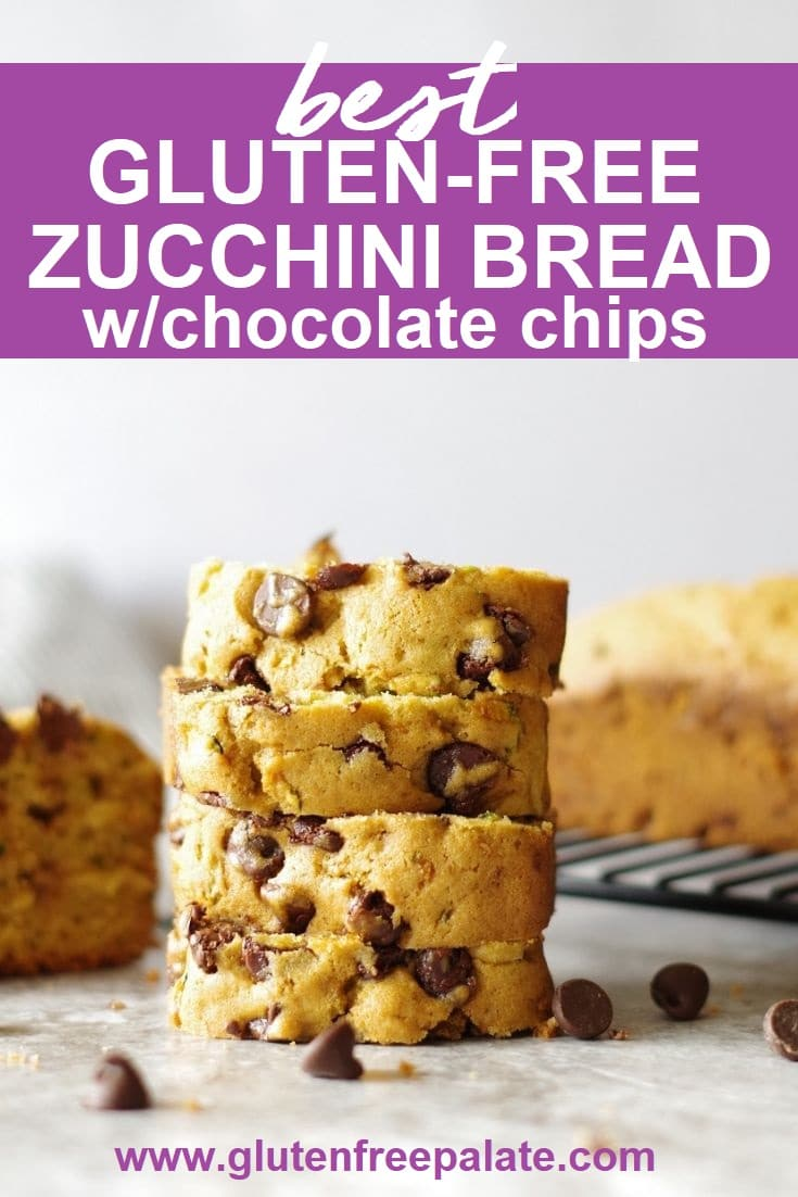 Stacked of four slices of zucchini bread with chocolate chips next to scattered chocolate chips with the words best gluten free zucchini bread with chocolate chips on top