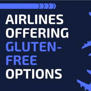 Picture with text that says Airlines Offering Gluten Free Options