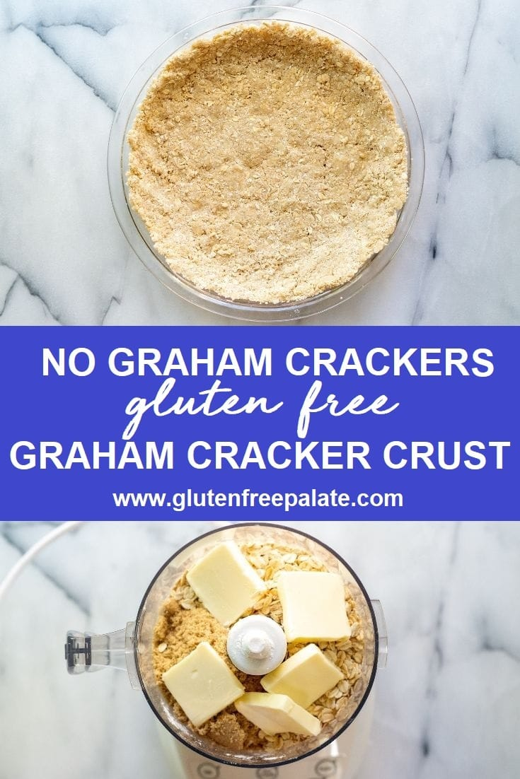 collate photos with gluten free graham cracker crust in a pie pan on top, the words no graham cracker gluten free graham cracker crust in the center, and a food process with butter and oats on the bottom