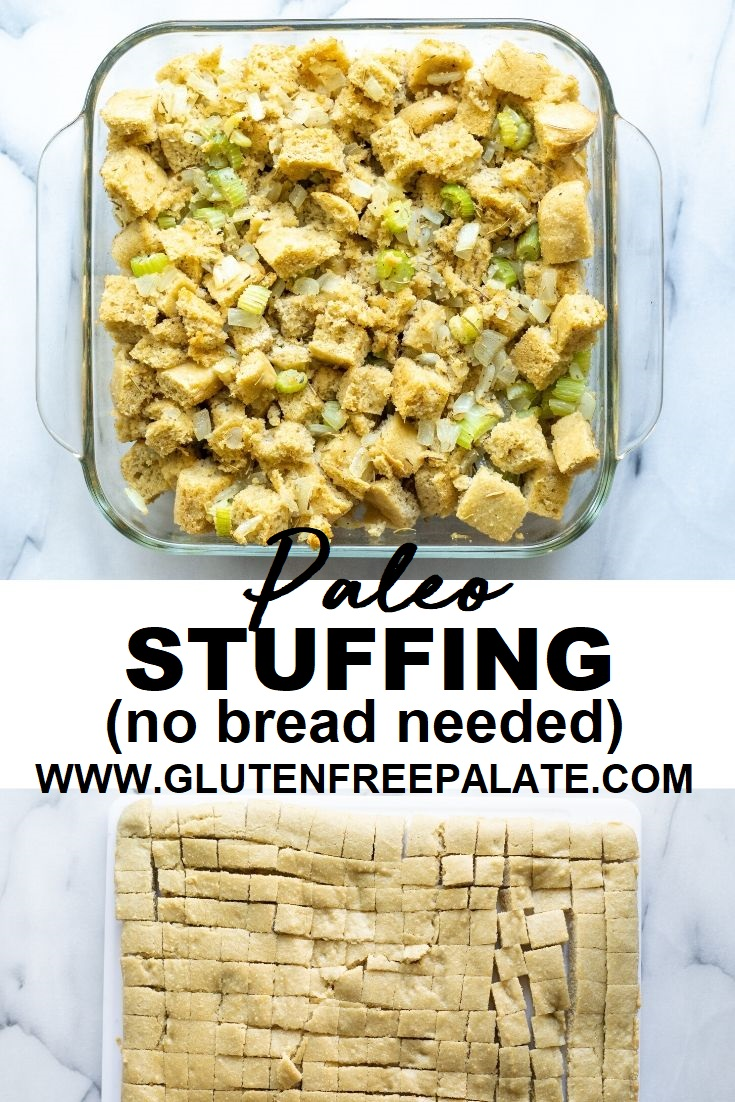 paleo stuffing in a glass pan with the words paleo stuffing no bread needed below it, then sliced bread cubes on the bottom of the image