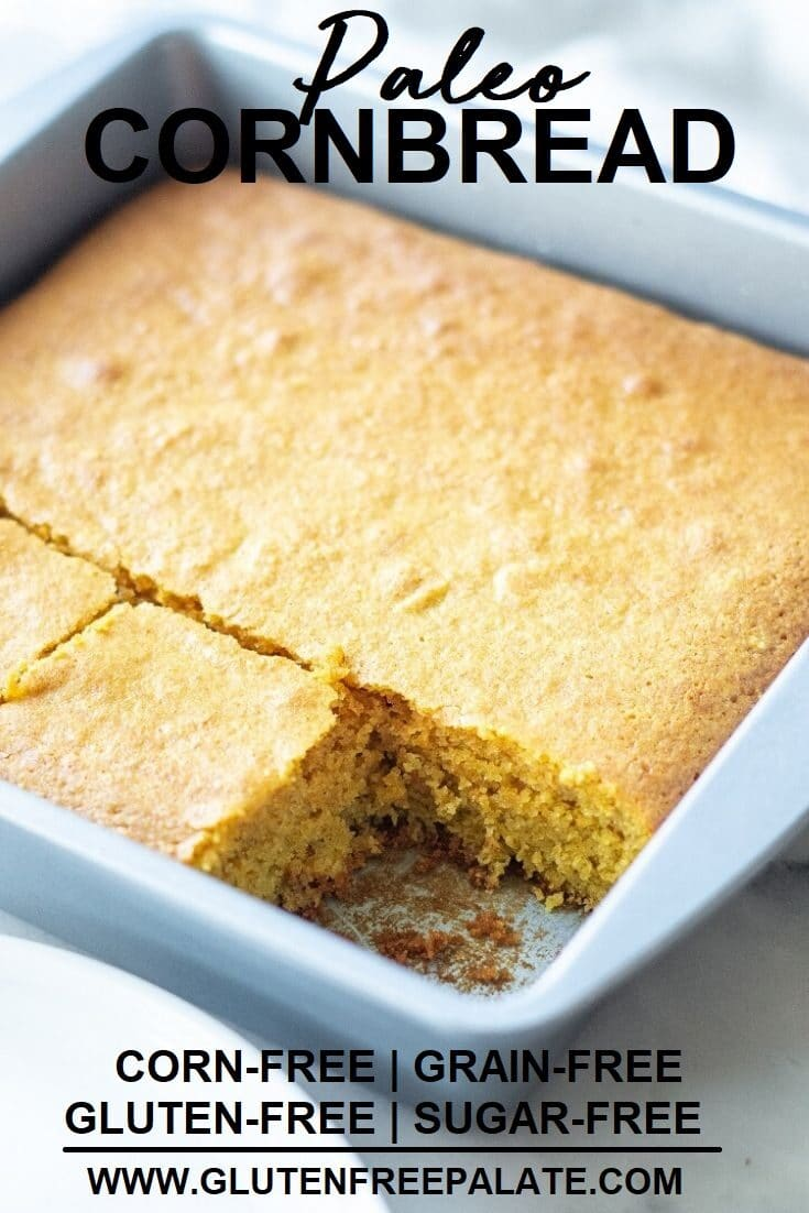 side view of a pan of paleo cornbread with a slice missing with the text overlay paleo cornbread on top