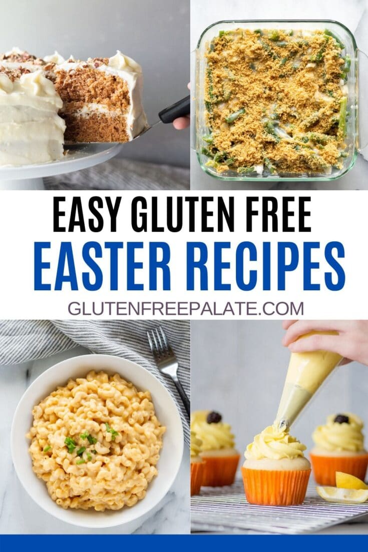 Gluten Free Easter Recipes image collate with carrot cake, green bean casserole, mac and cheese, and lemon cupcakes with the words easy gluten free easter recipes