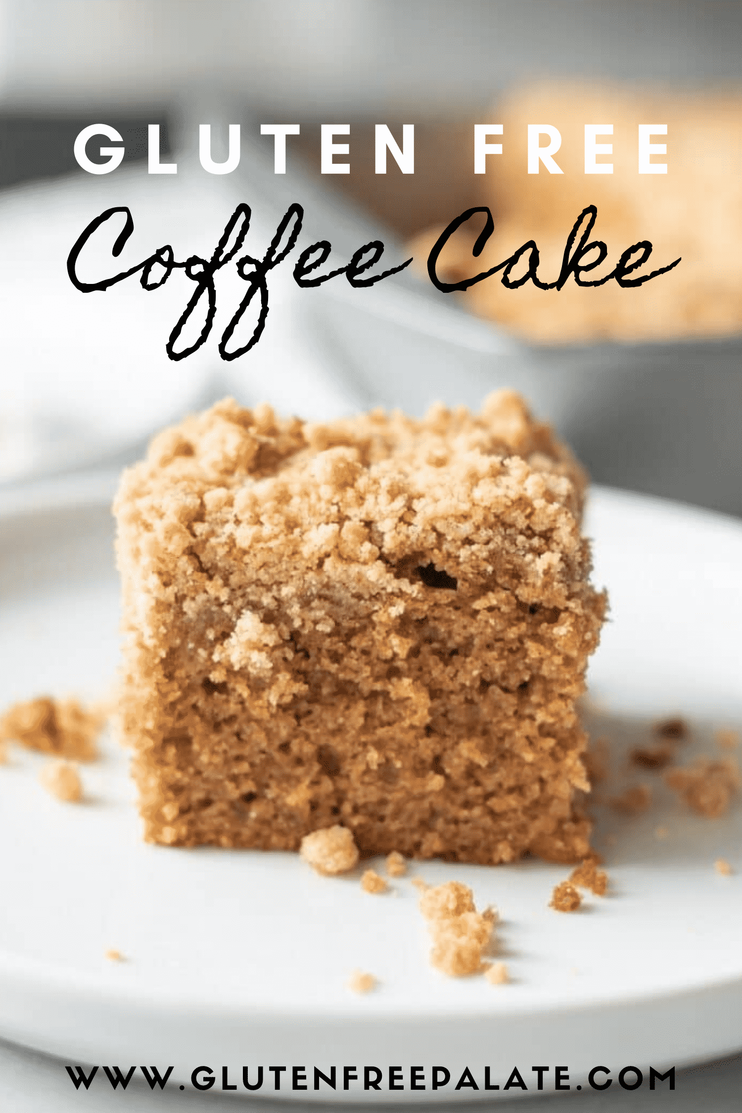 a square piece of coffee cake on a white plate. Text overlay states Gluten Free Coffee Cake